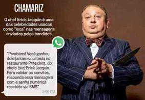 Golpistas usam imagem do chef Erick Jacquin para roubar contas de whatsapp; veja