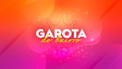 Vídeo: conheça as cinco primeiras classificadas do concurso Garota do Bairro